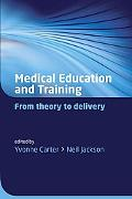 Medical Education and Training: From theory to Delivery