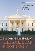 The Oxford Handbook of the American Presidency (Oxford Handbooks)