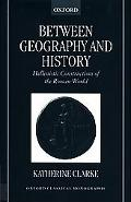 Between Geography and History Hellenistic Constructions of the Roman World
