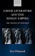 Greek Literature and the Roman Empire The Politics of Imitation