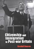Citizenship and Immigration in Postwar Britain The Institutional Origins of a Multicultural ...