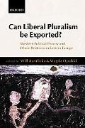 Can Liberal Pluralism Be Exported? Western Political Theory and Ethnic Relations in Eastern ...