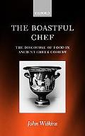 Boastful Chef The Discourse of Food in Ancient Greek Comedy