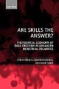 Are Skills the Answer? The Political Economy of Skill Creation in Advanced Industrial Countries