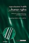 Reproductive Health and Human Rights Integrating Medicine, Ethics, and Law