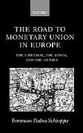 Road to Monetary Union in Europe The Emperor, the Kings, and the Genies