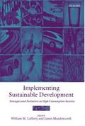 Implementing Sustainable Development Strategies and Initiatives in High Consumption Societies