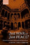 Just War or Just Peace?: Interventional Law and Humanitarian Intervention