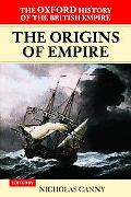 Oxford History of the British Empire The Origins of Empire  British Overseas Enterprise to t...