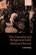 Cossacks and Religion in Early Modern Ukraine