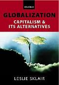 Globalization Capatalism and Its Alternatives