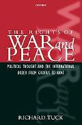 Rights of War and Peace Political Thought and the International Order from Grotius to Kant