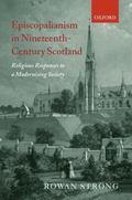 Episcopalianism in Nineteenth-Century Scotland Religious Responses to a Modernizing Society