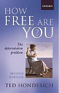 How Free Are You? The Determinism Problem