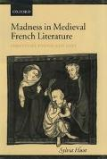 Madness in Medieval French Literature Identities Found and Lost