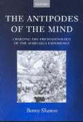 Antipodes of the Mind Charting the Phenomenology of the Ayahuasca Experience