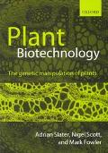 Plant Biotechnology The Genetic Manipulation of Plants