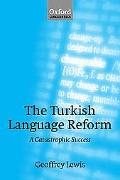 Turkish Language Reform A Catastrophic Success