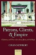 Patrons, Clients, and Empire Chieftaincy and Over-Rule in Asia, Africa, and the Pacific