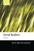 Moral Realism A Defence