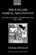 English Radical Imagination Culture, Religion, and Revolution, 1630-1660