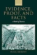 Evidence, Proof, and Facts A Book of Sources