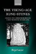 Viking-Age Rune-Stones Custom and Commemoration in Early Medieval Scandinavia