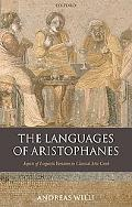 Languages of Aristophanes Aspects of Linguistic Variation in Classical Attic Greek