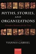 Myths, Stories, and Organizations Premodern Narratives for Our Times