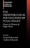 Criminological Foundations of Penal Policy Essays in Honour of Roger Hood
