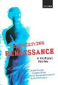 Reconceiving The Renaissance A Critical Reader