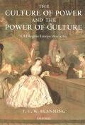 Culture of Power and the Power of Culture Old Regime Europe 1660-1789