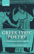 Greek Lyric Poetry A Commentary on Selected Larger Pieces Alcman, Stesichorus, Sappho, Alcae...