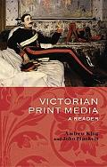 Victorian Print Media A Reader