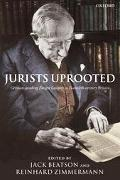 Jurists Uprooted German-Speaking Emigre Lawyers in Twentieth-Century Britain