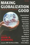 Making Globalization Good The Moral Challenges of Global Capitalism