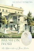 Fine Brush On Ivory An Appreciation Of Jane Austen
