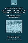 S-stem Nouns And Adjectives in Greek And Proto-Indo-European A Diachronic Study in Word Form...