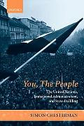 You, the People The United Nations, Transitional Administration, And State-building