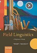 Field Linguistics A Beginner's Guide