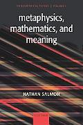Metaphysics, Mathematics, And Meaning