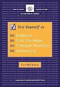 Test Yourself in Evidence, Civil Procedure, Criminal Procedure And Sentencing