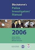 2006 Blackstone's Police Investigators' Manual