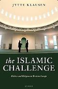 Islamic Challenge Politics And Religion in Western Europe