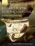 Pindar's Poetry, Patrons, and Festivals From Archaic Greece to the Roman Empire