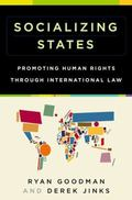 Socializing States : Promoting Human Rights Through International Law