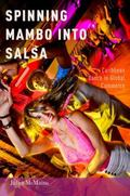 Spinning Mambo into Salsa : Caribbean Dance in Global Commerce