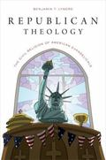Republican Theology : The Civil Religion of American Evangelicals