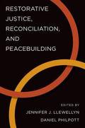 Restorative Justice, Reconciliation, and Peacebuilding