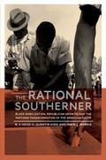 Rational Southerner : Black Mobilization, Republican Growth, and the Partisan Transformation...